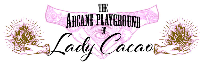 The arcane playground of lady cacao